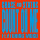 Chase & Status - Count On Me artwork