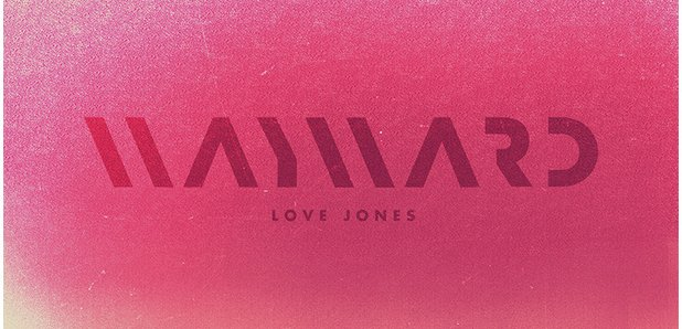 Wayward Love Jones