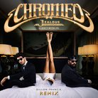 Chromeo Jealous Dillon Francis remix
